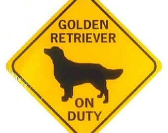 "Golden Retriever On Duty  12X12"" .040  Aluminum With Vinyl Graphics Dog Sign"