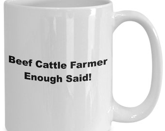 Beef cattle farmer enough said! mug