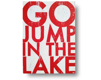 Go Jump in the Lake, rustic lake sign 13.5 x 18- Lake house decor, Lake sign, wood lake sign, lake house sign, lake house wood sign,