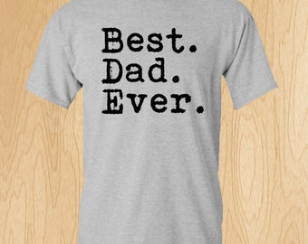 Best Dad Ever Father's Day T-Shirts
