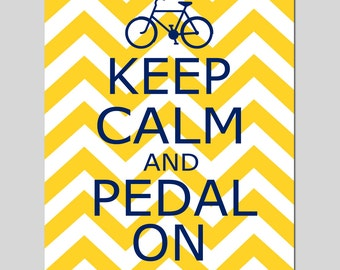 Keep Calm and Pedal On - Bicycle Cyclist Bike - Chevron Quote 8x10 Print - CHOOSE YOUR COLORS