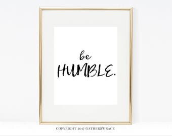 Be Humble, instant download, Kendrick, printable wall art, Rap, quote art, quote printable, gift for her, housewarming gift, Black and White