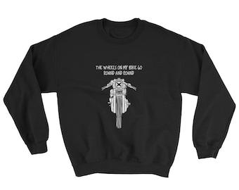 MotorCycle, The Wheels on my Bike go Round and Round,Sweatshirt