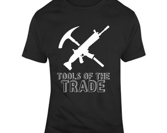 Fortnite Tools Of The Trade Video Game  T Shirt
