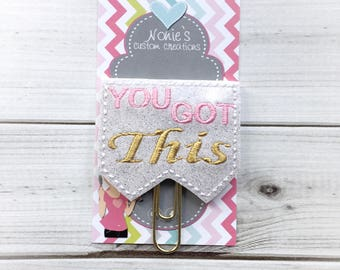 You Got This Paper Clip - Planner Paper Clip - Planner Paperclip - Planner Accessories - Planner Feltie - Word Paperclip