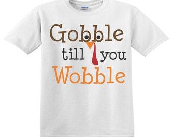 Gobble till you Wobble! Thanksgiving Shirt