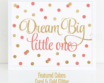 Dream Big Little One - Printable Sign, Baby Girl Nursery Decor, Little Girls Room Wall Art, First Birthday Decorations, Coral Gold Glitter