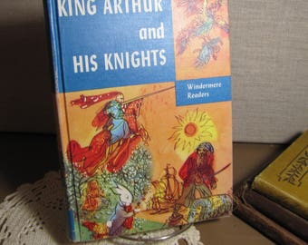 Vintage Book - Windermere Readers Series - King Arthur and His Knights -