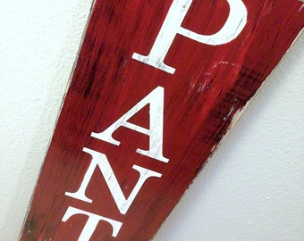 Made to Order PANTRY Wooden Sign - Rustic Distressed - Kitchen and Dining Room Wall Decor
