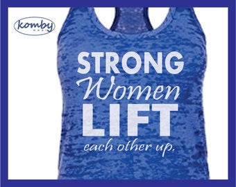 Strong Women Lift Each Other Up. Burnout Racerback Workout Tank Top. Gym shirt. Exercise tshirt