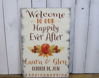 Wedding signs/Welcome to our Happily Ever After/Ceremony Sign/Fall/Summer Wedding/Fall/Autumn/Personalized/Wood Sign/U Choose Colors