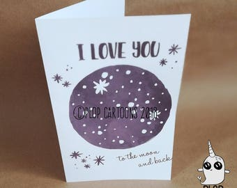 Greetings Card: I Love You to the Moon and Back