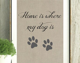 Home is where my dog is, Christmas Gift, Holiday Gift, Dog lover Gift, Gift for her, Gift for him, Gift for dog lover, dogs,Homw with my dog