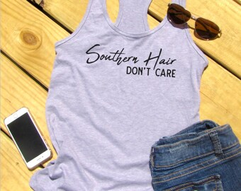 Southern Hair Don't Care, Hair Don't Care, Southern Tank Top, Summer Tank Top, Southern Shirt,