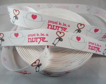 Nursing is a work of heart, Proud to be a Nurse Ribbon, stethoscope, scrubs, grosgrain ribbon, wholesale ribbon, 7/8 Inch Ribbon, RN16035