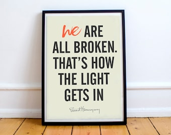 Ernest Hemingway quote, we are all broken, motivation, inspiration, getting over, difficulties, character, typography