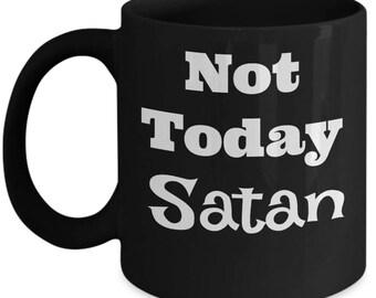 Not today Satan - Funny Christian Coffee Black Mug - Jesus Gift Cup