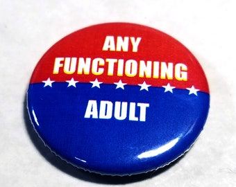 Any Functioning Adult 1 inch Button