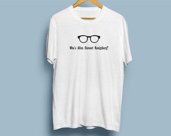 "Owl Hollow Schoolhouse's ""Who's Allan Stewart Konigsberg?"" (Woody Allen) T-shirt"