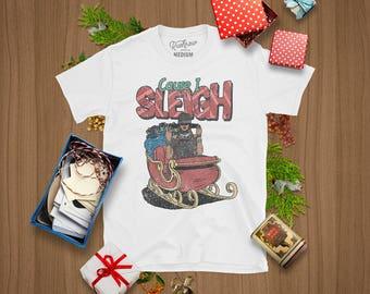 Cause I Sleigh Christmas T-shirt
