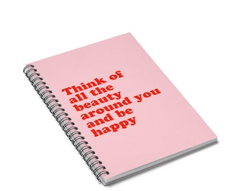 Think Of All The Beauty Around You | Motivational Notebook | Girl Power | Spiral Notebook