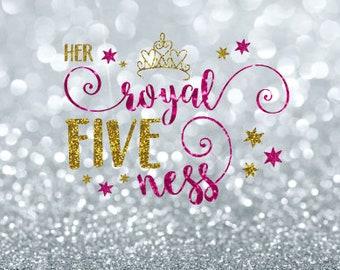 fifth birthday svg | her royal fiveness svg | 5th birthday svg | i'm 5 svg | five svg | princess svg | I'm 5 svg | girls svg | svg files