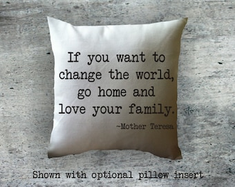 Love your family decorative throw pillow cover, Mother Teresa quote