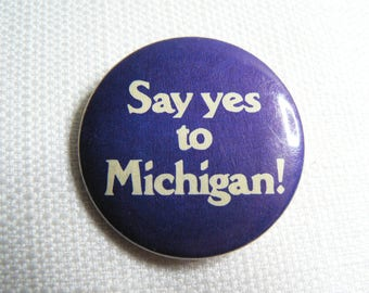 Vintage 80s Say Yes to Michigan! Blue and White Pin / Button / Badge