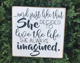 and just like that she decided to live the life she always imagined • Girl Inspiration • Believe in yourself • Graduation Gift • Girl Room