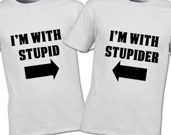I'm with stupid and I'm with stupider T-Shirt set his and hers best mates Set besties mates gift teen womans mans clothing