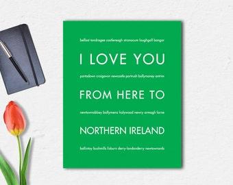 Northern Ireland art, Belfast Ireland sign, Ireland gift, home decor, Ireland Wedding, Art Print, I Love You From Here To NORTHERN IRELAND