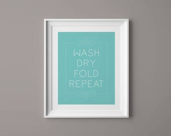 Laundry Room Decor, Laundry Print, Laundry Wall Art, Laundry Quote, Laundry Art, Wash Dry Fold Sign, Instant Download Printable