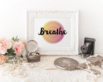 BREATHE - Instant Download - Mandala - Hand Lettering - 8x10 - 11x14 -  Printable Art - Yoga Art - Meditation-  Wall Art - Home Decor
