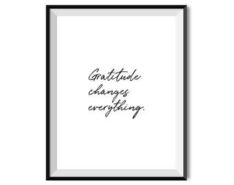 Gratitude Changes Everything. Printable Art, Inspirational Print, Positive Quote, Digital Print, Black & White, Minimalist, INSTANT DOWNLOAD