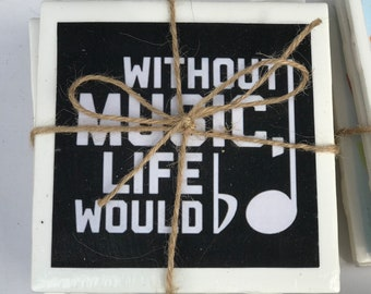 Without Music Life Would b Ceramic Tile Coasters