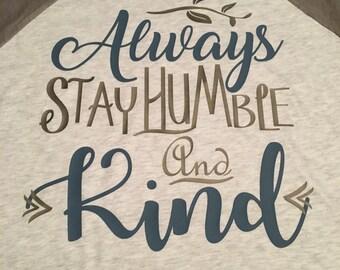 Always Stay Humble and Kind - Raglan Tee