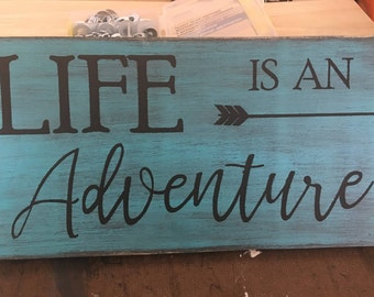 Life is An Adventure, teal, wooden sign