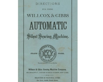 Willcox & Gibbs Manual PDF File for Chain Stitch Machine with Added Photos and Helpful Comments and Information