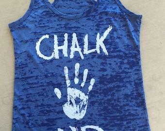 Chalk Up burnout tank. Women's Workout Tank. Cross Training Tank Top. Gym Tank.Exercise Tank Top. Running Tank. Fitness Tank Too