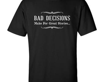 Bad Decisions Funny T Shirt -  Black