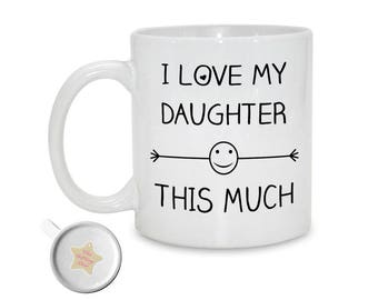 I Love My Daughter This Much | 11oz Mug | Birthday Gift | Gift For Daughter