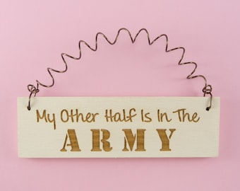 LITTLE SIGN My Other Half Is In The Army Wooden Laser Engraved Wife Girlfriend Spouse Military Gift