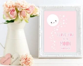 I love you to the moon and back, Kawaii Moon Nursery Printable art, Cute Moon Print, Nursery Sign Kids room Poster Home decor, DIGITAL FILES
