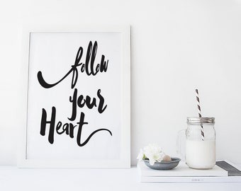 printable art, typography print, typography poster, dorm wall art, follow your heart, inspirational quote, black and white art print