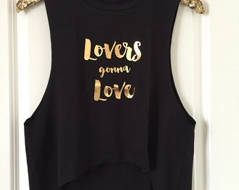 Lovers gonna Love Cropped Front Muscle Tank Top- Gold Foil - Gift for her // friend gift // gym top // workout // Fitness