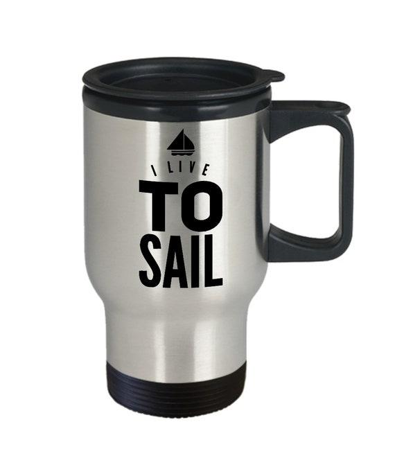 Gifts for sailing enthusiasts  i live to sail travel mug  sailing coffee mug tea cup