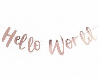 Hello World Banner, Rose Gold Paper Banner, Baby Shower Bunting, Baby Banner, Baby Bunting Hello World Script Baby Shower Banner Newborn