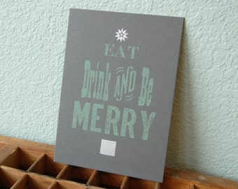 Eat Drink and Be Merry Letterpress Print