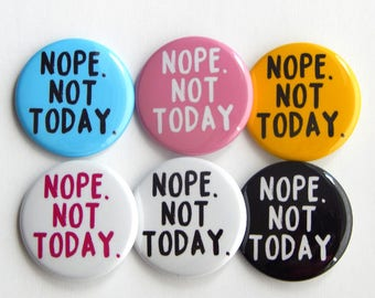"""Not Today 1.5"""" Nope, Not Today Satan, Backpack Pin, Button Badge, Locker Decoration Pin Set, Photo Buttons, Funny Kitchen Fridge Magnets"""