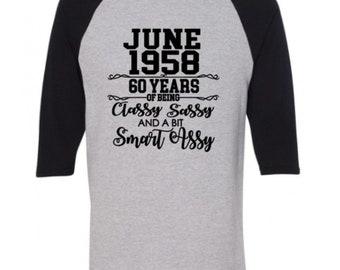 60th Birthday Shirt. June 1958 60 Years of Being Classy Sassy and a Bit Smart Assy. 1958 Birthday Shirt. 60th Birthday Gift